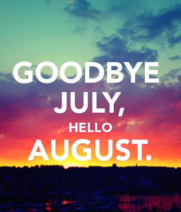 goodbye-july-hello-august-