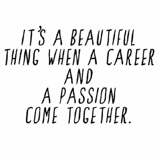 when-a-career-passion-come-together-life-quotes-sayings-pictures