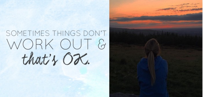 Things Don't Work Out & THAT'S OK….