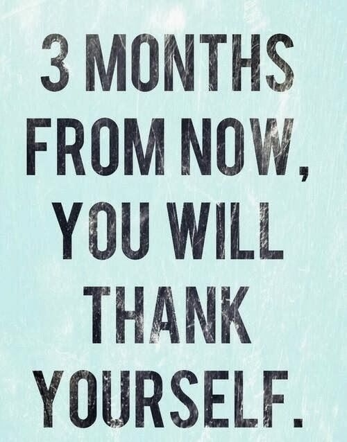 121349-3-months-from-now-you-will-thank-yourself